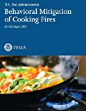 Behavioral Mitigation of Cooking Fires, U. S. Department Security and Federal Management Agency, 1492926426