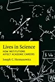 img - for Lives in Science: How Institutions Affect Academic Careers by Hermanowicz Joseph C. (2009-05-15) Hardcover book / textbook / text book
