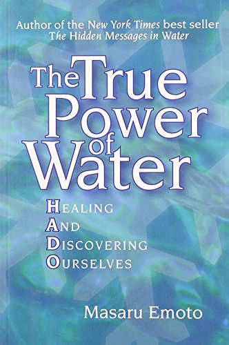 By Masaru Emoto The True Power of Water: Healing and Discovering Ourselves (New Ed) [Paperback]