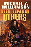 Do unto Others, Michael Z. Williamson, 1439134596