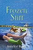 Frozen Stiff, Annelise Ryan, 0758234562