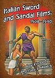 Italian Sword and Sandal Films, 1908-1990