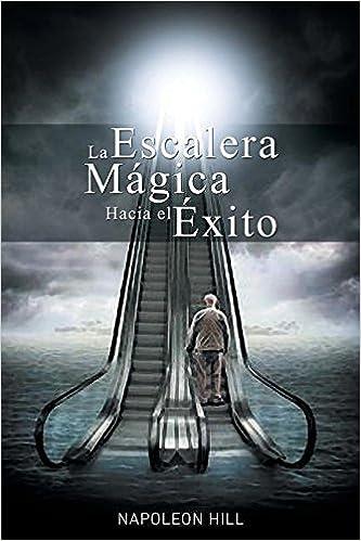 La escalera magica hacia el exito spanish edition napoleon hill la escalera magica hacia el exito spanish edition napoleon hill 9781607968276 amazon books fandeluxe Gallery