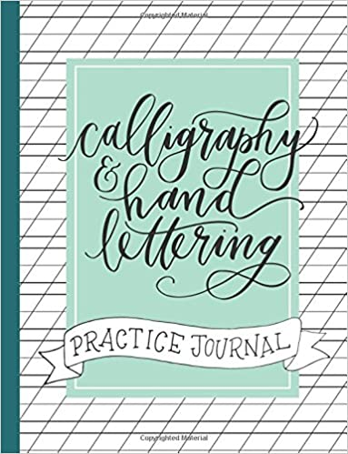 Calligraphy and Hand Lettering Practice Journal: Alphabet, Dot Grid and Lined Guide Practice Sheets Workbook: Modern Script Designs: 9781986154451: ...