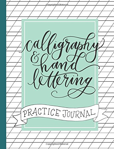 Pdf Reference Calligraphy and Hand Lettering Practice Journal: Alphabet, Dot Grid and Lined Guide Practice Sheets Workbook