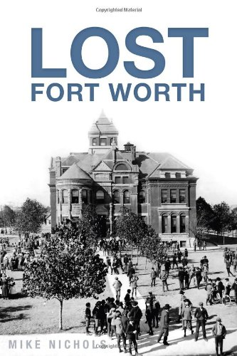 Lost Fort Worth - Fort Railroad Worth