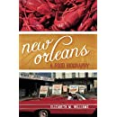 New Orleans:  A Food Biography (Big City Food Biographies)