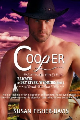 Download Cooper Bad Boys of Dry River, Wyoming Book 3 (Volume 3) ebook