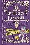 Nobody's Damsel, E. Tippetts, 1481147633