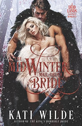 The Midwinter Mail-Order Bride: A Fantasy Romance (The Dead Lands)