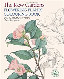 The Kew Gardens Flowering Plants Colouring Book: Over 40 Beautiful  Illustrations Plus Colour Guides: Arcturus Publishing: 9781784045616:  Amazon.com: Books