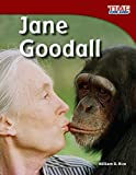 Teacher Created Materials - TIME For Kids Informational Text: Jane Goodall - Grade 3 - Guided Reading Level Q (Time for Kids Nonfiction Readers)