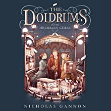 The Doldrums and the Helmsley Curse: The Doldrums, Book 2 Audiobook by Nicholas Gannon Narrated by Bronson Pinchot