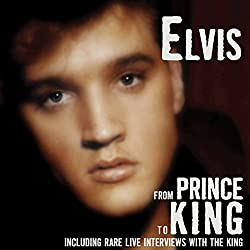 Elvis: From Prince to King