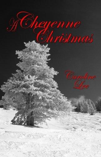 A Cheyenne Christmas (The Sweet Cheyenne Quartet) (Volume 1) pdf epub