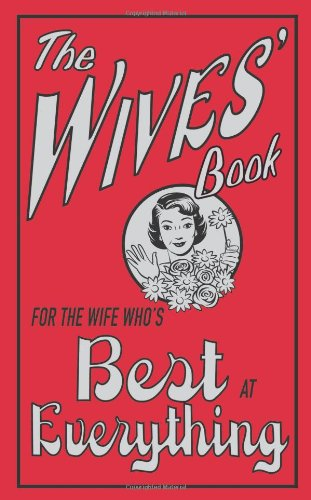 Read Online The Wives' Book: For the Wife Who's Best at Everything (The Best At Everything) ebook