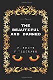 The Beautiful and Damned: By F. Scott Fitzgerald - Illustrated