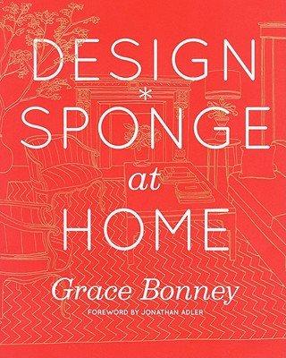 Grace Bonney'sDesign*Sponge at Home [Hardcover]2011