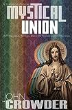 Mystical Union, John Crowder, 097708261X
