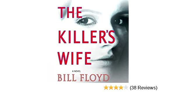 Amazon.com: The Killers Wife: A Novel (Audible Audio Edition): Bill Floyd, Isabel Keating, Macmillan Audio: Books