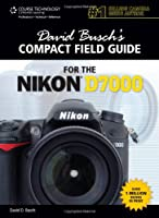 David Busch's Compact Field Guide for the Nikon D7000 Front Cover