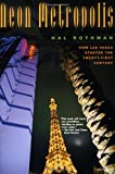Front cover for the book Neon Metropolis: How Las Vegas Started the Twenty-First Century by Hal Rothman