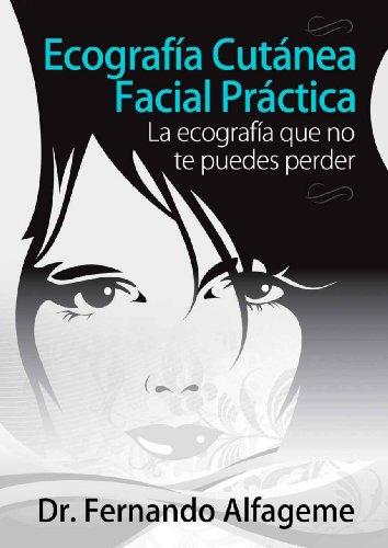 Descargar Libro Ecografía Cutánea Facial Práctica Fernando Alfageme
