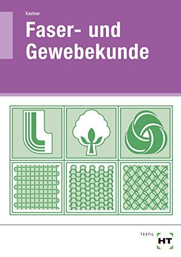 Faser- und Gewebekunde: Lehrbuch