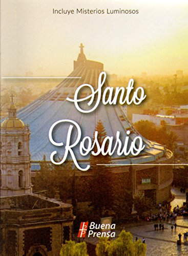 Santo Rosario: Incluye Misterios Luminosos (Spanish Edition)