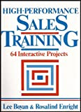 img - for High Performance Sales Training: 64 Interactive Projects (Practical Techniques for Improving Business Relationships and Sales) book / textbook / text book