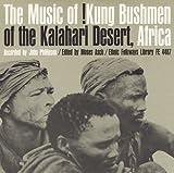 Kung Bushmen Kalahari / Various