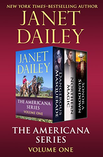 The Americana Series Volume One: Dangerous Masquerade, Northern Magic, and Sonora Sundown