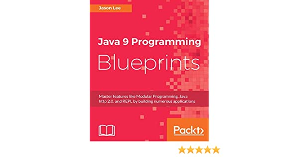 Java 9 programming blueprints master features like modular java 9 programming blueprints master features like modular programming java http 20 and repl by building numerous applications 1 jason lee malvernweather Gallery
