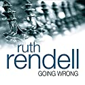 Going Wrong Audiobook by Ruth Rendell Narrated by Dermot Crowley