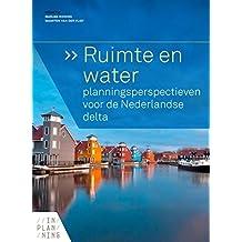 Ruimte en water: planningsperspectieven voor de Nederlandse delta