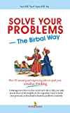Solve Your Problems: The Birbal Way