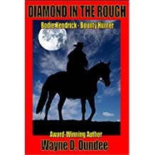 Diamond In The Rough (Bodie Kendrick - Bounty Hunter Book 3)