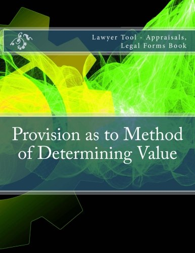 Provision as to Method of Determining Value: Lawyer Tool - Appraisals, Legal Forms Book pdf