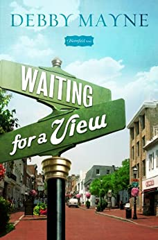 Waiting for a View (Bloomfield series) by [Mayne, Debby]
