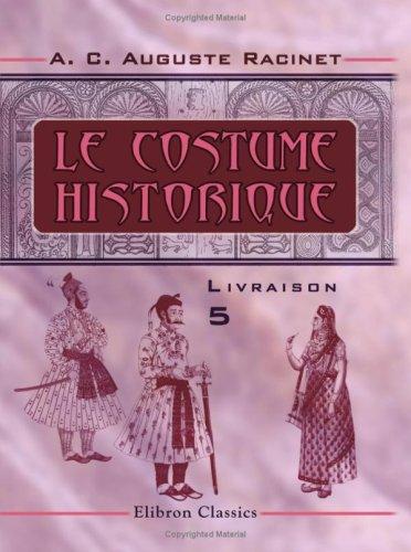 Auguste Racinet Costume History (Le costume historique: Livraison 5. Inde - Musulmans (French Edition))