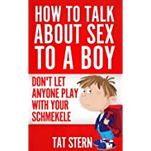 How to Talk About Sex to a Boy or Don't Let Anyone Play With Your Schmekele