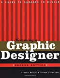 Becoming a Graphic Designer: A Guide to Careers in Design, Second Edition