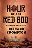 Hour of the Red God, Richard Crompton, 0374171998