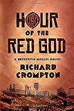 Hour of the Red God, Richard Crompton, 0374171998