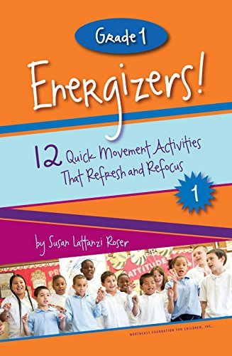 Grade 1 Energizers! 12 Quick Movement Activities That Refresh and Refocus (Responsive Classroom Energizers)