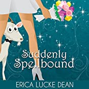 Suddenly Spellbound: The Ivie McKie Chronicles, Book 2 | Erica Lucke Dean