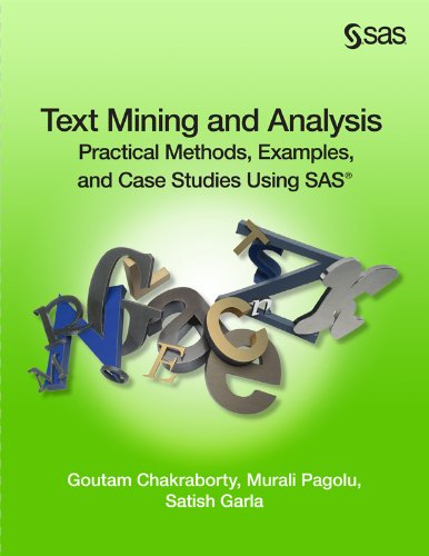 Download Text Mining and Analysis: Practical Methods, Examples, and Case Studies Using SAS Pdf
