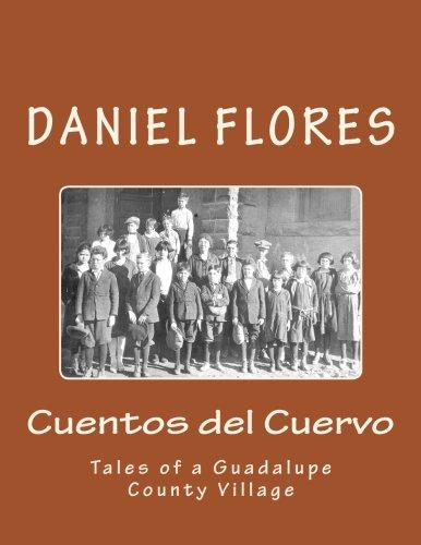 Download Cuentos del Cuervo: Tales of a Guadalupe County Village pdf epub