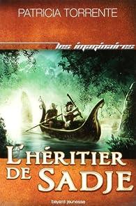 Chroniques des terres sans lune, Tome 2 : L'héritier de Sadje par Patricia Torrente
