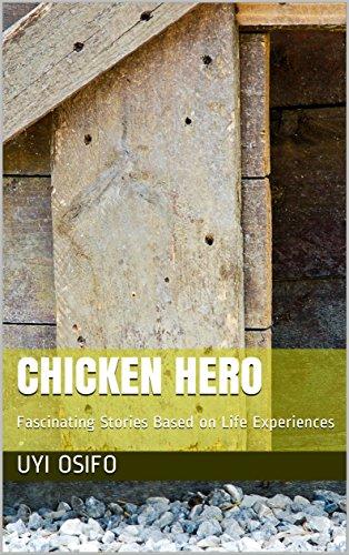 Chicken Hero: Fascinating Stories Based on Life -